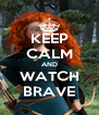 KEEP CALM AND WATCH BRAVE - Personalised Poster A4 size