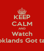 KEEP CALM AND Watch Brooklands Got talent - Personalised Poster A4 size