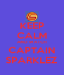 KEEP CALM AND WATCH CAPTAIN SPARKLEZ - Personalised Poster A4 size