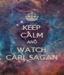 KEEP CALM AND WATCH CARL SAGAN - Personalised Poster A4 size