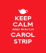 KEEP CALM AND WATCH CAROL STRIP - Personalised Poster A4 size