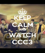 KEEP CALM AND WATCH CCC3 - Personalised Poster A4 size