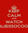 KEEP CALM AND WATCH CHARLIEISSOCOOLLIKE - Personalised Poster A4 size