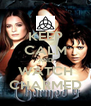 KEEP CALM AND WATCH CHARMED - Personalised Poster A4 size