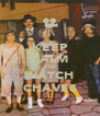 KEEP CALM AND WATCH CHAVES - Personalised Poster A4 size