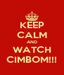 KEEP CALM AND WATCH CIMBOM!!! - Personalised Poster A4 size