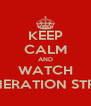 KEEP CALM AND WATCH CONERATION STREET - Personalised Poster A4 size