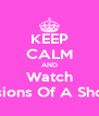 KEEP CALM AND Watch Confessions Of A Shopaholic - Personalised Poster A4 size