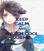 KEEP CALM AND WATCH COOL ANIME - Personalised Poster A4 size