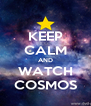 KEEP CALM AND WATCH COSMOS - Personalised Poster A4 size