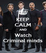 KEEP CALM AND Watch Criminal minds - Personalised Poster A4 size