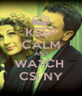 KEEP CALM AND WATCH  CSI NY - Personalised Poster A4 size