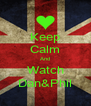 Keep Calm And Watch Dan&Phil - Personalised Poster A4 size