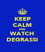 KEEP CALM AND WATCH DEGRASSI - Personalised Poster A4 size