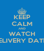 KEEP CALM AND WATCH DELIVERY DATES - Personalised Poster A4 size