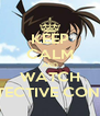 KEEP CALM AND WATCH DETECTIVE CONAN - Personalised Poster A4 size