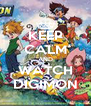 KEEP CALM AND WATCH DIGIMON - Personalised Poster A4 size