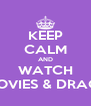 KEEP CALM AND WATCH DISNEY MOVIES & DRAGON BALL - Personalised Poster A4 size