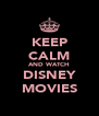 KEEP CALM AND WATCH DISNEY MOVIES - Personalised Poster A4 size