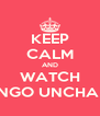 KEEP CALM AND WATCH DJANGO UNCHAINED - Personalised Poster A4 size