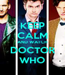 KEEP CALM AND WATCH DOCTOR WHO - Personalised Poster A4 size