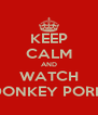 KEEP CALM AND WATCH DONKEY PORN - Personalised Poster A4 size