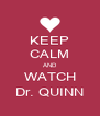 KEEP CALM AND WATCH Dr. QUINN - Personalised Poster A4 size