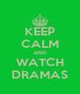 KEEP CALM AND WATCH DRAMAS - Personalised Poster A4 size