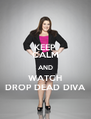 KEEP CALM AND WATCH DROP DEAD DIVA - Personalised Poster A4 size