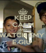 KEEP CALM AND WATCH EMY  E GIU  - Personalised Poster A4 size