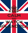 KEEP CALM AND WATCH ENGLAND PLAY - Personalised Poster A4 size