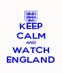 KEEP CALM AND WATCH ENGLAND - Personalised Poster A4 size