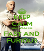 KEEP CALM AND WATCH FAST AND FURIOUS - Personalised Poster A4 size