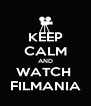 KEEP CALM AND WATCH  FILMANIA - Personalised Poster A4 size