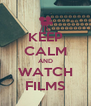 KEEP CALM AND WATCH FILMS - Personalised Poster A4 size