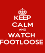 KEEP CALM AND WATCH  FOOTLOOSE  - Personalised Poster A4 size
