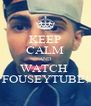 KEEP CALM AND WATCH  FOUSEYTUBE! - Personalised Poster A4 size