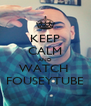 KEEP CALM AND WATCH  FOUSEYTUBE - Personalised Poster A4 size