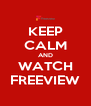 KEEP CALM AND WATCH FREEVIEW - Personalised Poster A4 size