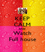 KEEP CALM AND Watch Full house - Personalised Poster A4 size