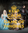 KEEP CALM AND WATCH GAME OF THRONES - Personalised Poster A4 size