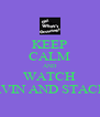 KEEP CALM AND WATCH GAVIN AND STACEY - Personalised Poster A4 size