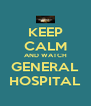 KEEP CALM AND WATCH GENERAL HOSPITAL - Personalised Poster A4 size