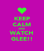 KEEP CALM AND WATCH GLEE!! - Personalised Poster A4 size