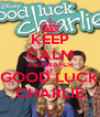 KEEP CALM AND WATCH GOOD LUCK CHARLIE - Personalised Poster A4 size