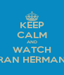 KEEP CALM AND WATCH GRAN HERMANO - Personalised Poster A4 size