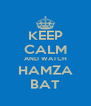 KEEP CALM AND WATCH HAMZA BAT - Personalised Poster A4 size