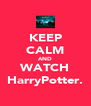 KEEP CALM AND WATCH HarryPotter. - Personalised Poster A4 size