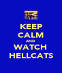 KEEP CALM AND WATCH HELLCATS - Personalised Poster A4 size