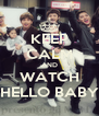 KEEP CALM AND WATCH HELLO BABY - Personalised Poster A4 size